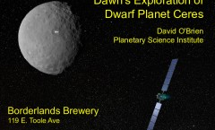 Space Drafts 21: Voyage to that other dwarf planet! Ceres at Astronomy on Tap – Tucson, AZ, Feb. 24th at the Borderlands Brewing Co.