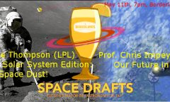 Space Drafts 24: Dirty Jobs: Solar System Edition and Our Future in Space at AoT-Tucson, May 11th at the Borderlands Brewing Co.