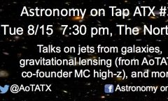Astronomy on Tap ATX #35: August 15, 2017