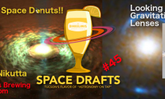 AoT-Tucson #45: Space Donuts & Gravitational lenses @ Borderlands Brewing Co. March 28