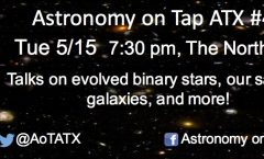 Astronomy on Tap ATX #44: May 15, 2018