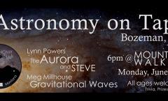 Astronomy on Tap Bozeman: June 11, 2018