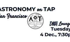 Astronomy on Tap San Francisco, December 4th at DNA Lounge