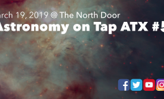 Astronomy on Tap ATX #54, March 19, 2019