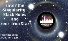 Astronomy on Tap Chicago: Enter the Singularity: Black Holes and Brew-tron Stars (February 26, 2019 - Marz Brewing)