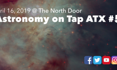 Astronomy on Tap ATX #55, April 16, 2019