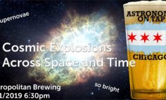 Astronomy on Tap Chicago: Cosmic Explosions Across Space and Time (August 21, 2019 - Metropolitan Brewing)