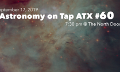 Astronomy on Tap ATX #60, September 17, 2019