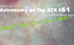 Astronomy on Tap ATX #61, October 22, 2019