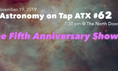 Astronomy on Tap ATX #61, November 19, 2019––the 5th Anniversary Show!