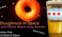 Astronomy on Tap Chicago: Doughnuts in Space and Other Black Hole Stories (December 12, 2019 – Evanston Pub)