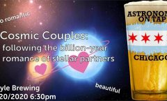 Astronomy on Tap Chicago: Cosmic Couples: following the billion-year romance of stellar partners (February 20, 2020 – Begyle Brewing)