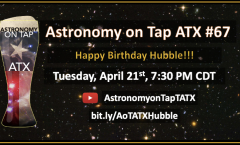 Astronomy on Tap ATX #67 Special Hubble 30th Birthday Celebration! -- April 21, 2020