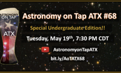 Astronomy on Tap ATX #68 Special Undergraduate Edition!! -- May 19, 2020