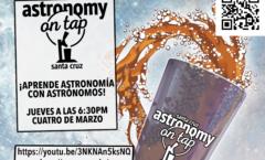 Astronomy on Tap Santa Cruz, March 4, 2021: ¡Aprende astronomía con astrónomos!